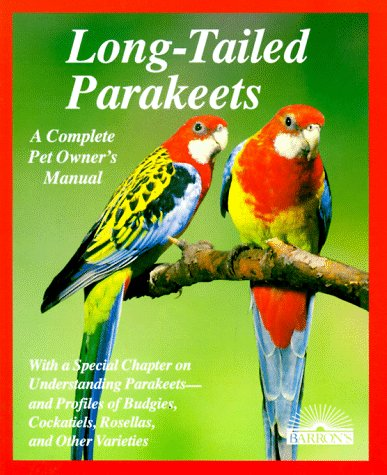 A Complete Pet Owner's Manual: Long-tailed Parakeets