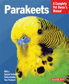 A Complete Pet Owner\'s Manual: Parakeets