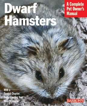 A Complete Pet Owner's Manual: Dwarf Hamsters