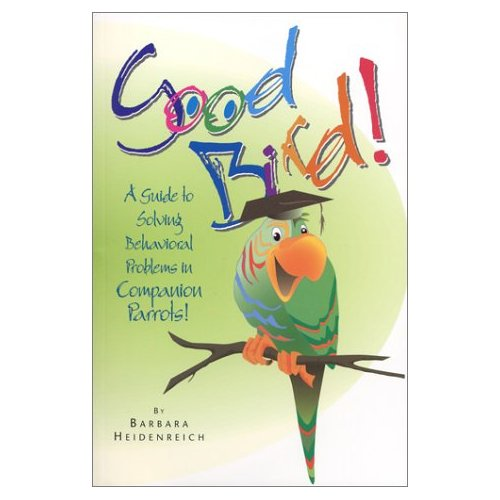 Good Bird! A Guide to Solving Behavioral Problems in Companion B