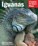 A Complete Pet Owner's Manual: Iguanas