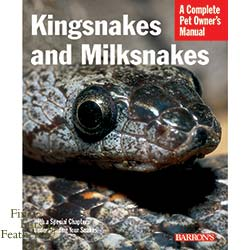 A Complete Pet Owner's Manual: Kingsnakes & Milksnakes
