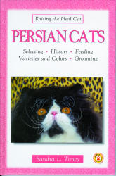 Persian Cats - Selecting, feeding, grooming, variety and colors.