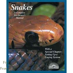 A Complete Pet Owner\'s Manual: Snakes