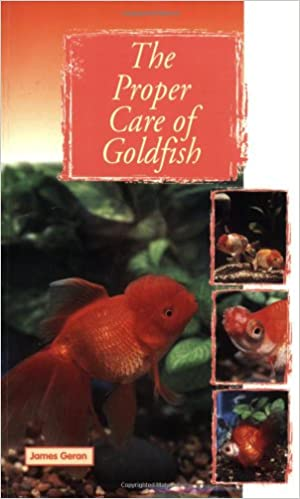 The Proper Care of Goldfish