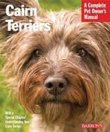 A Complete Pet Owner's Manual: Cairn Terriers