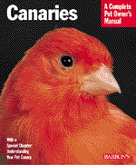 A Complete Pet Owner\'s Manual: Canaries