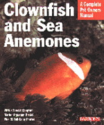 A Complete Pet Owner's Manual: Clownfish and Sea Anemones
