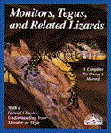 A Complete Pet Owner's Manual: Monitors, Tegus etc.