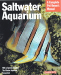 A Complete Pet Owner's Manual: Saltwater Aquarium
