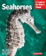 A Complete Pet Owner's Manual: Seahorses