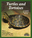 A Complete Pet Owner's Manual: Turtles and Tortoises