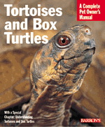 A Complete Pet Owner's Manual: Tortoises and Box Turtles