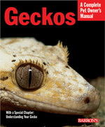 A Complete Pet Owner's Manual: Geckos