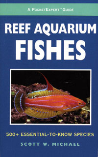 A Pocket Expert Guide to Reef Aquarium Fishes