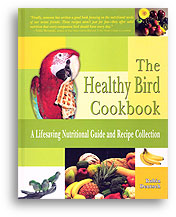 The Healthy Bird Cookbook: A Lifesaving Nutritional Guide ...