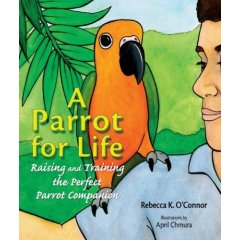 A Parrot For Life - Raising & Training the Perfect Parrot Compan