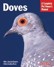 A Complete Pet Owner's Manual: Doves