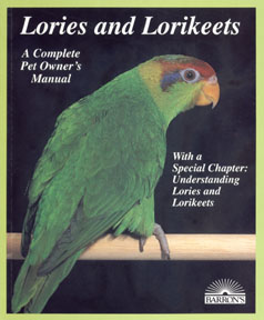A Complete Pet Owner's Manual: Lories & Lorikeets